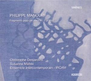 Philippe Manoury - Fragments pour un portrait