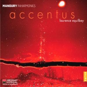 Philippe Manoury - Inharmonies - Accentus - Laurence Equilbey