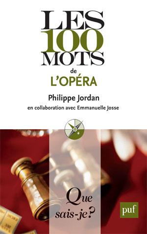 Les 100 mots de l'opéra - Philippe Jordan