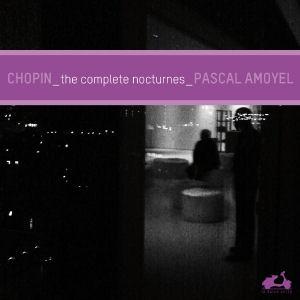 Chopin - Nocturnes - Pascal Amoyel