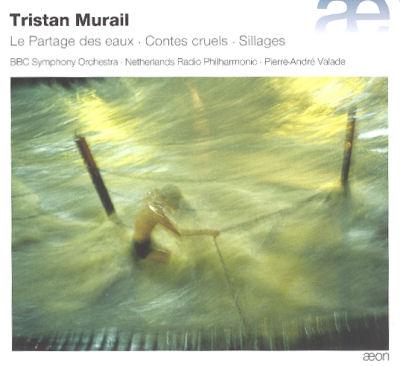 Tristan Murail - Pierre André Valade