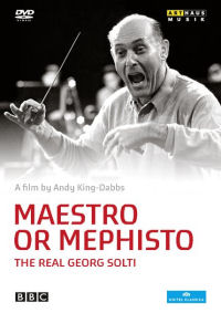 Maestro or Mephisto - The real Georg Solti - Arthaus musik - 2012