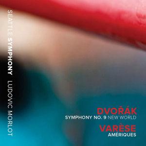 Ludovic Morlot - Dvorak - Varèse