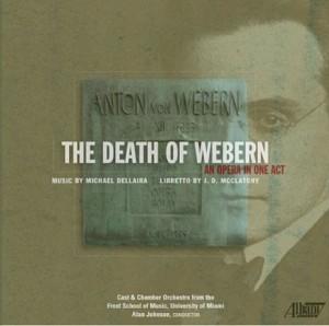 Michael Dellaira - The Death of Webern