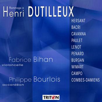 Hommage à Henri Dutilleux - Fabrice Bihan - Philippe Bourlois - Triton