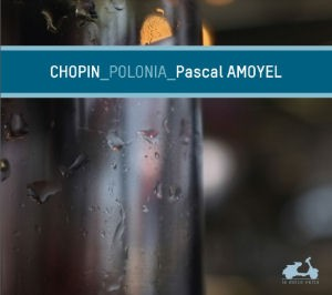 Chopin - Polonaises - Pascal Amoyel - La dolce volta