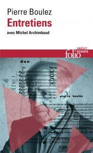 Pierre Boulez - Entretiens avec Michel Archimbaud