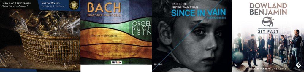 Nouveautés musique ancienne - Yoann Moulin, Quatuor Ponticelli, Caroline Huyhn van Xuan, Sit Fast
