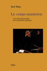 Sera Tokay - Le corps musicien
