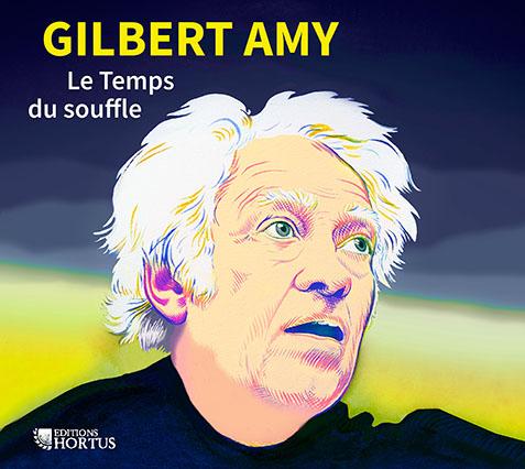 Gilbert Amy - Le temps du souffle