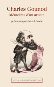 Charles Gounod Mémoires d'un artiste - Actes Sud